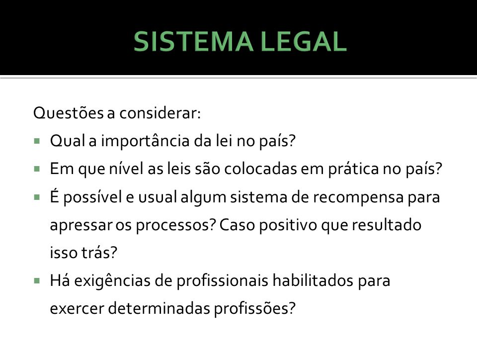 SISTEMA LEGAL Questões a considerar: