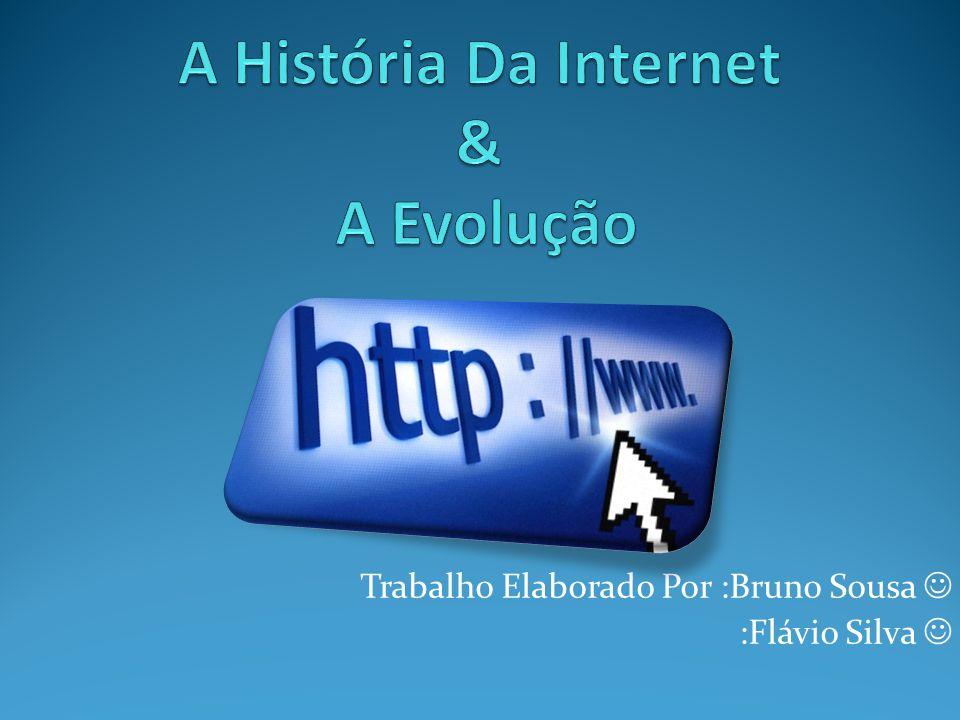 A História Da Internet & A Evolução