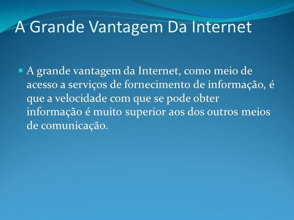 A Grande Vantagem Da Internet