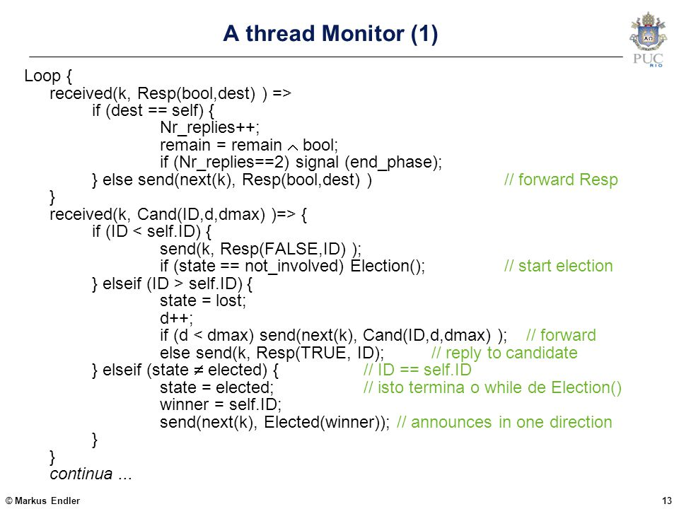A thread Monitor (1) Loop { received(k, Resp(bool,dest) ) =>