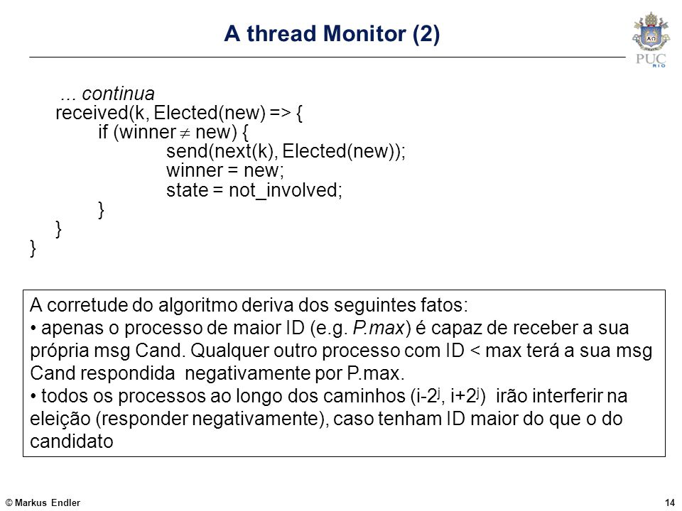 A thread Monitor (2) ... continua received(k, Elected(new) => {