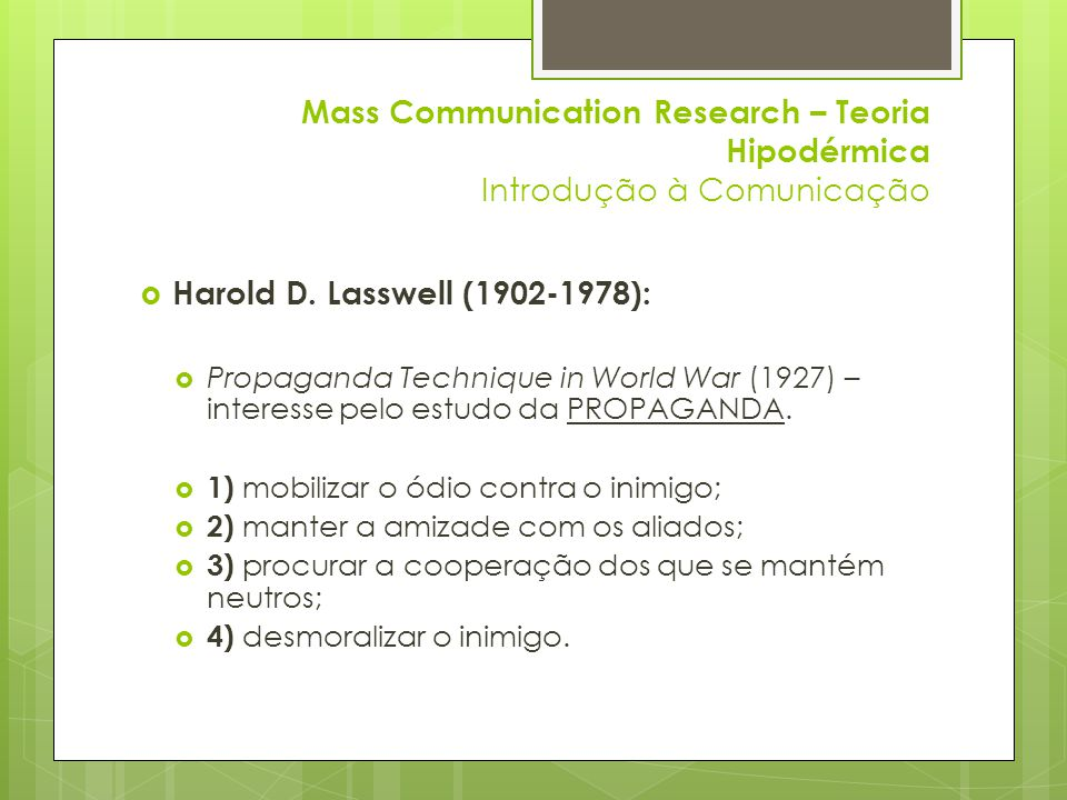 Mass Communication Research – Teoria Hipodérmica Introdução à Comunicação