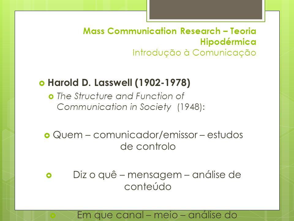 Quem – comunicador/emissor – estudos de controlo