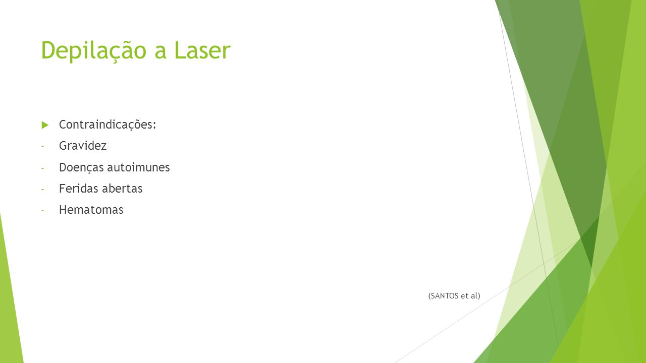Depilação a Laser Contraindicações: Gravidez Doenças autoimunes