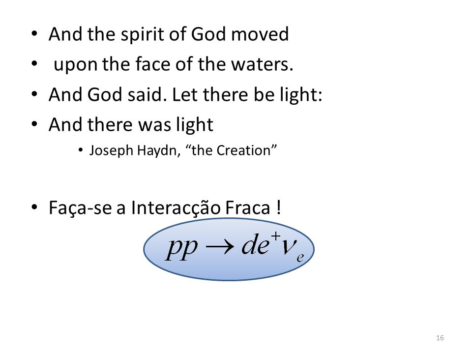 And the spirit of God moved upon the face of the waters.