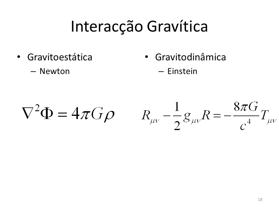 Interacção Gravítica Gravitoestática Newton Gravitodinâmica Einstein