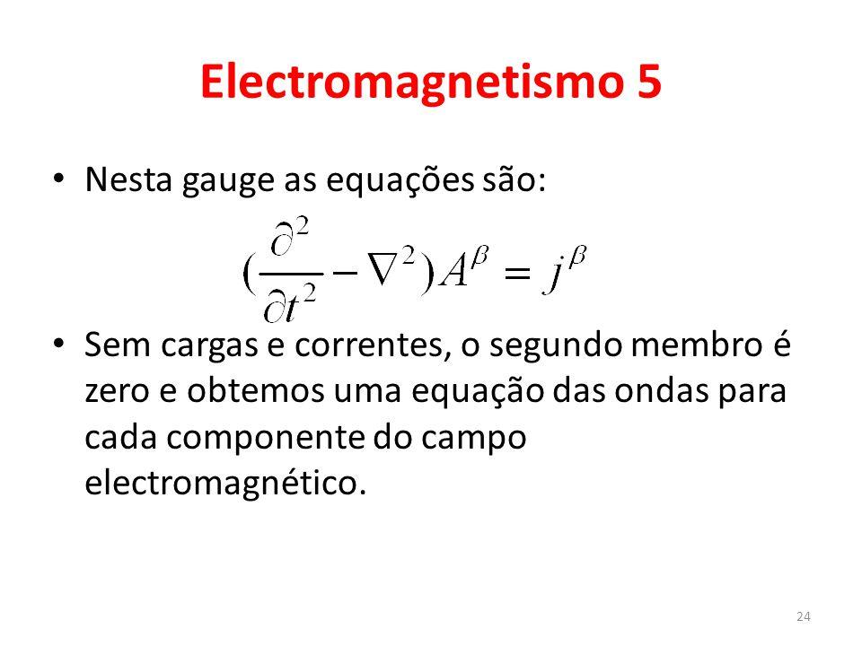 Electromagnetismo 5 Nesta gauge as equações são: