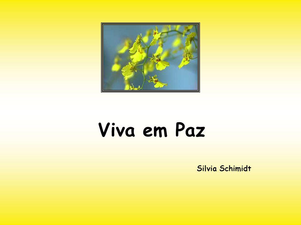 Viva em Paz Silvia Schimidt