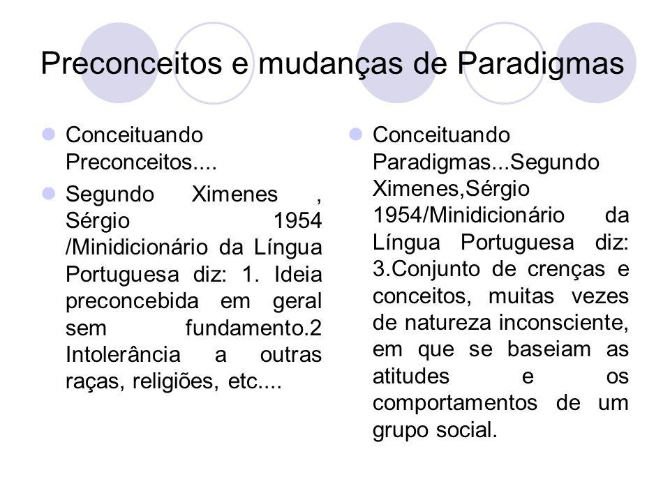 Preconceitos e mudanças de Paradigmas
