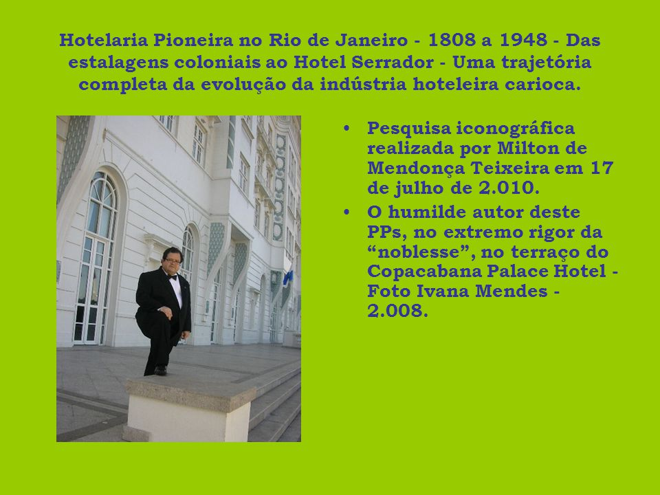 Hotelaria Pioneira no Rio de Janeiro - 1808 a 1948 - Das estalagens coloniais ao Hotel Serrador - Uma trajetória completa da evolução da indústria hoteleira carioca.