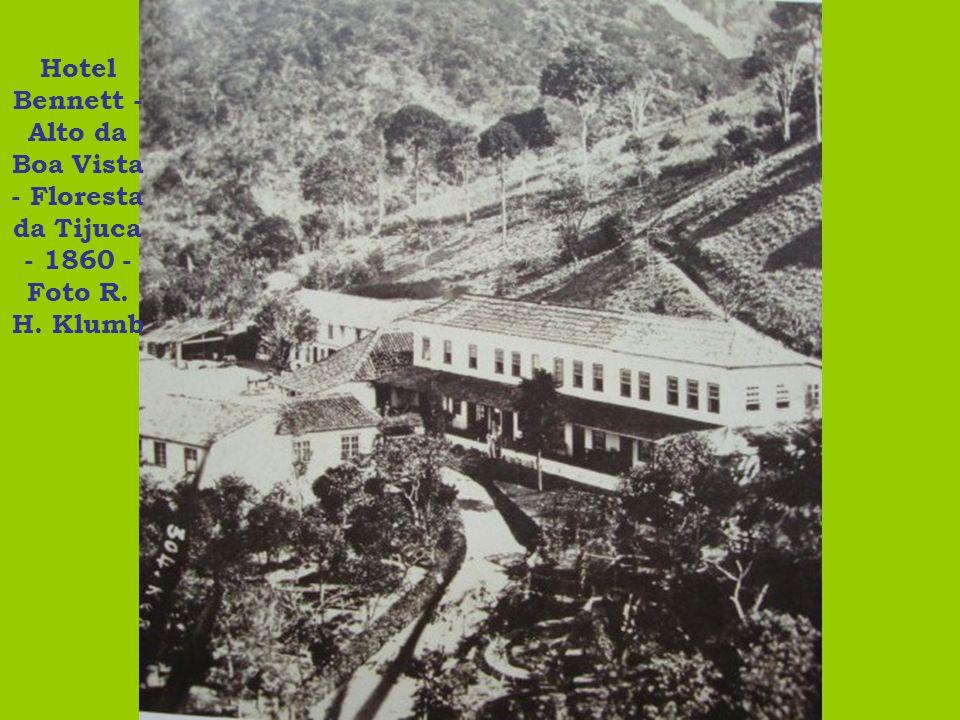 Hotel Bennett - Alto da Boa Vista - Floresta da Tijuca - 1860 - Foto R