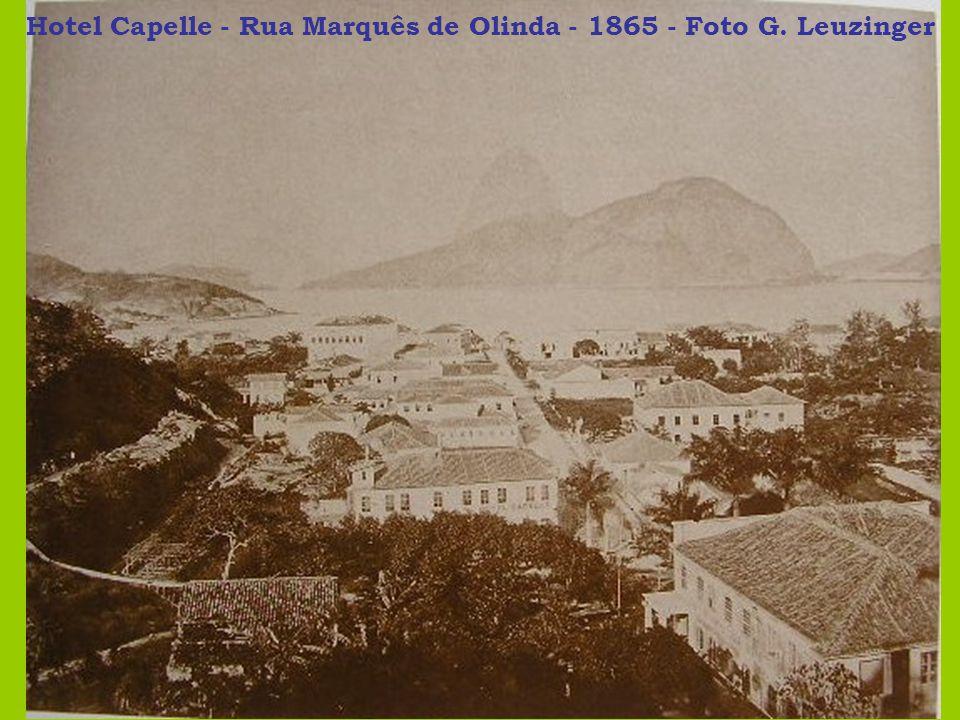 Hotel Capelle - Rua Marquês de Olinda - 1865 - Foto G. Leuzinger