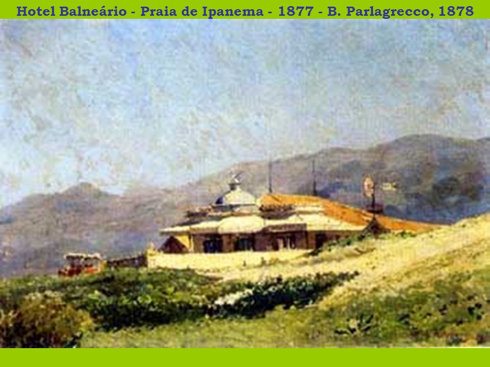 Hotel Balneário - Praia de Ipanema - 1877 - B. Parlagrecco, 1878