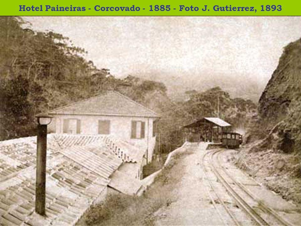 Hotel Paineiras - Corcovado - 1885 - Foto J. Gutierrez, 1893