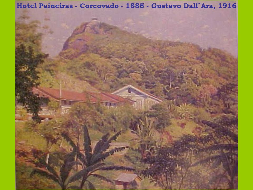 Hotel Paineiras - Corcovado - 1885 - Gustavo Dall`Ara, 1916