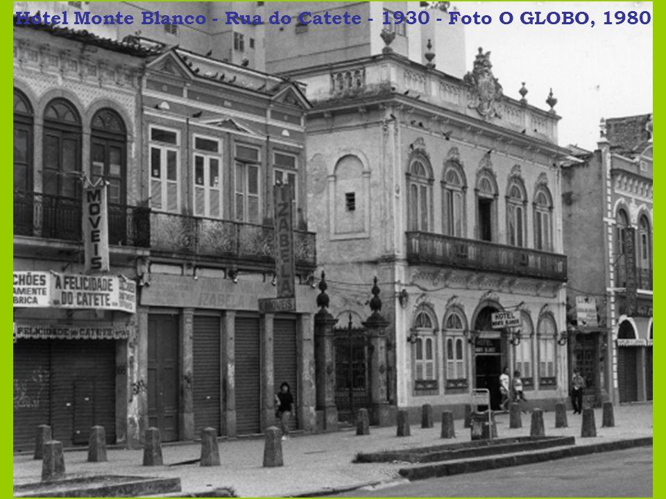 Hotel Monte Blanco - Rua do Catete - 1930 - Foto O GLOBO, 1980