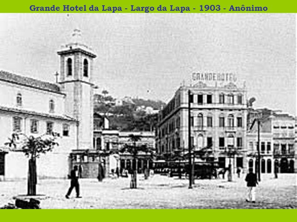 Grande Hotel da Lapa - Largo da Lapa - 1903 - Anônimo