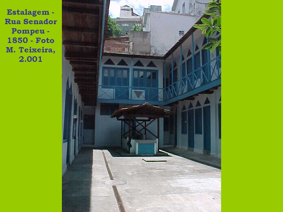 Estalagem - Rua Senador Pompeu - 1850 - Foto M. Teixeira, 2.001