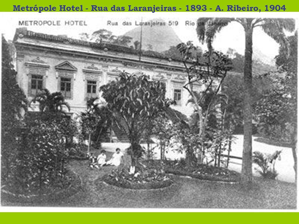 Metrópole Hotel - Rua das Laranjeiras - 1893 - A. Ribeiro, 1904