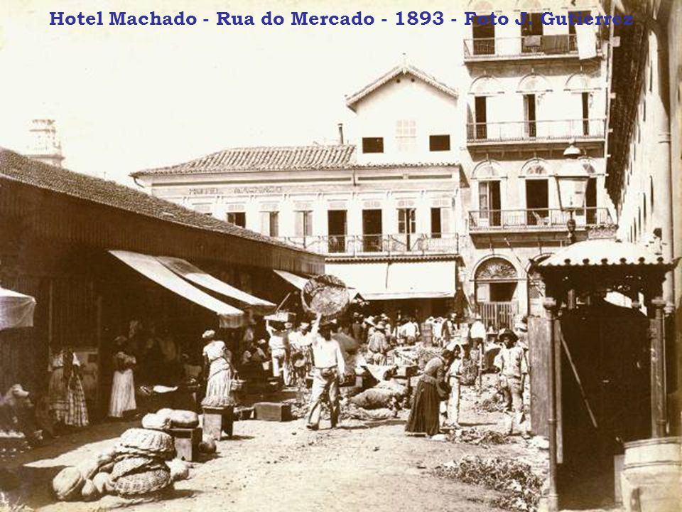 Hotel Machado - Rua do Mercado - 1893 - Foto J. Gutierrez