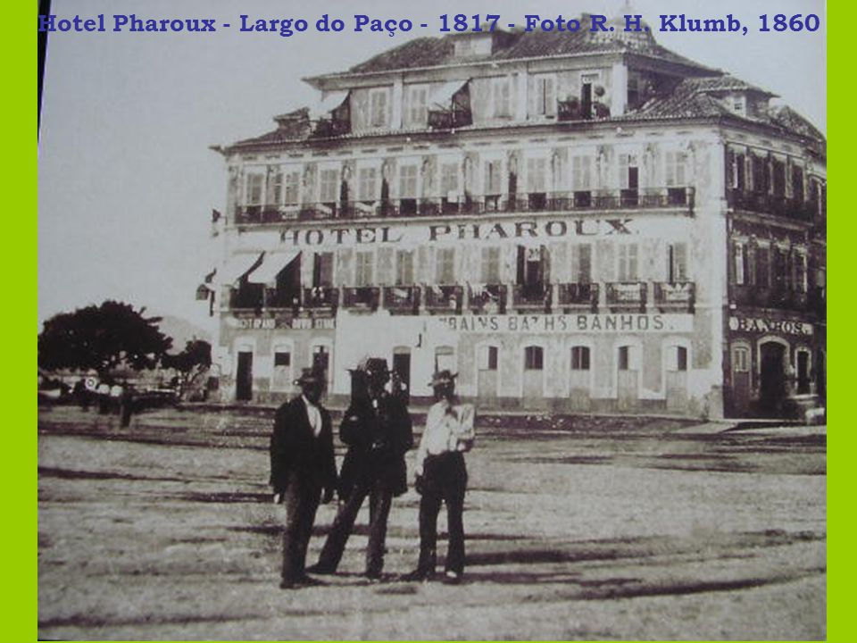 Hotel Pharoux - Largo do Paço - 1817 - Foto R. H. Klumb, 1860