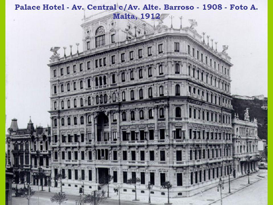 Palace Hotel - Av. Central c/Av. Alte. Barroso - 1908 - Foto A