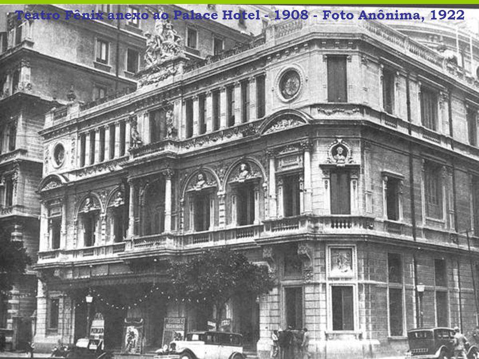 Teatro Fênix anexo ao Palace Hotel - 1908 - Foto Anônima, 1922
