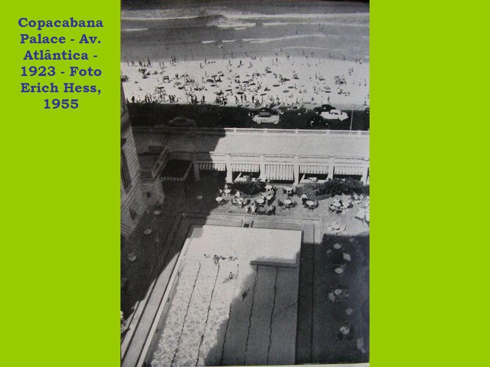 Copacabana Palace - Av. Atlântica - 1923 - Foto Erich Hess, 1955