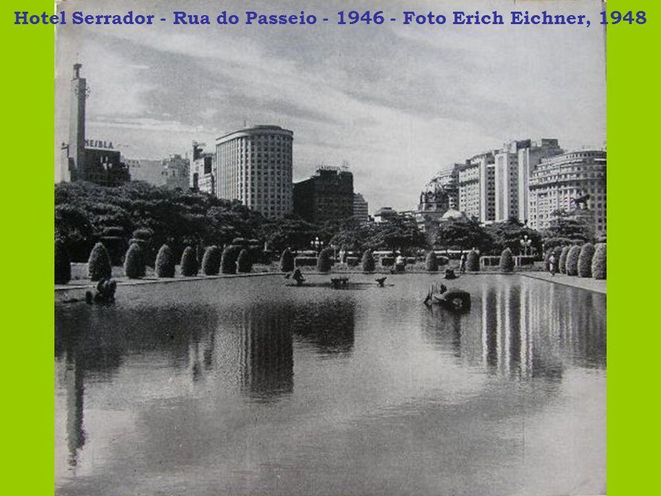 Hotel Serrador - Rua do Passeio - 1946 - Foto Erich Eichner, 1948