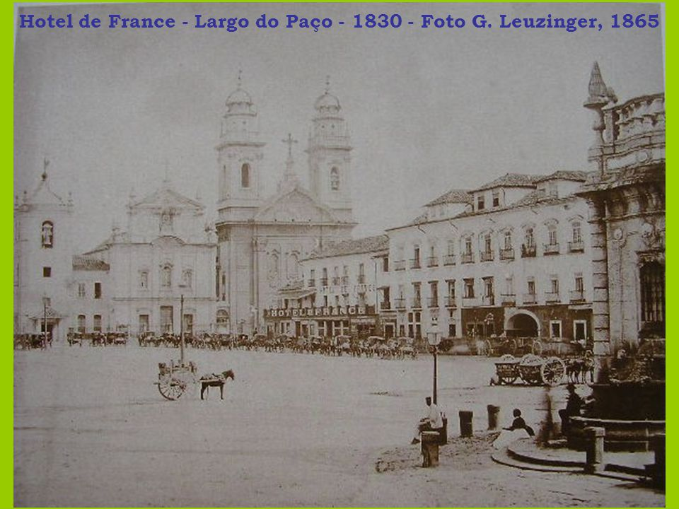 Hotel de France - Largo do Paço - 1830 - Foto G. Leuzinger, 1865