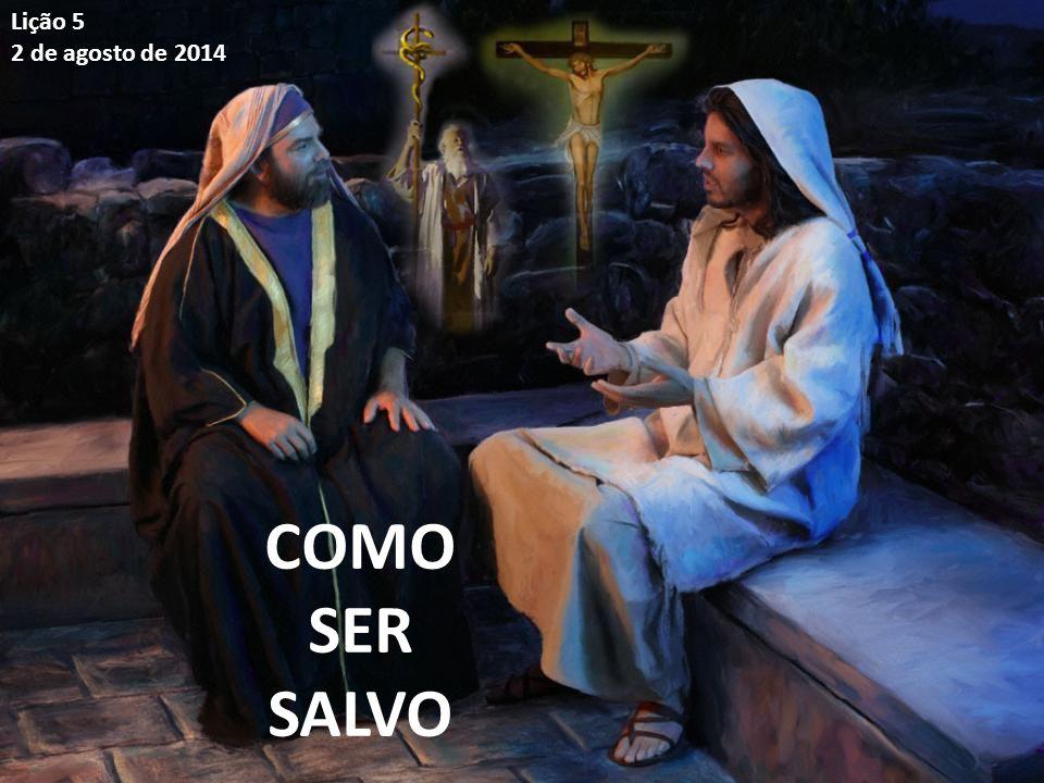 Lição 5 2 de agosto de 2014 COMO SER SALVO