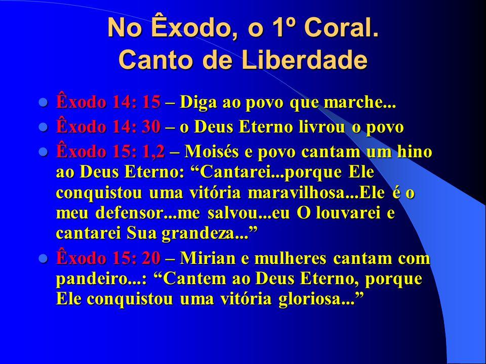 No Êxodo, o 1º Coral. Canto de Liberdade