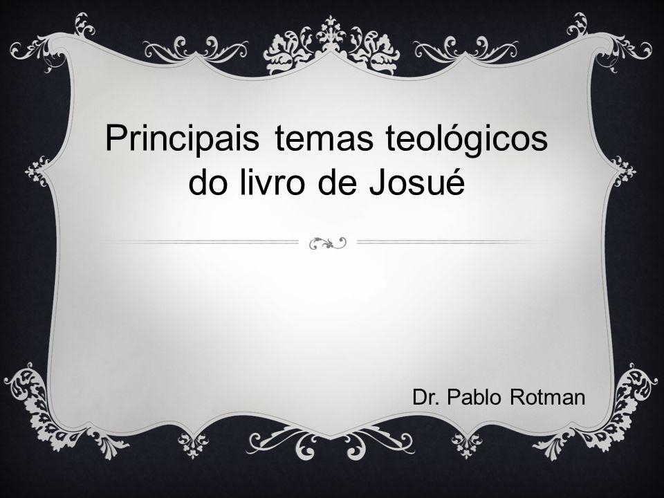 Principais temas teológicos do livro de Josué