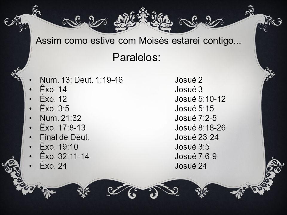 Paralelos: Assim como estive com Moisés estarei contigo...