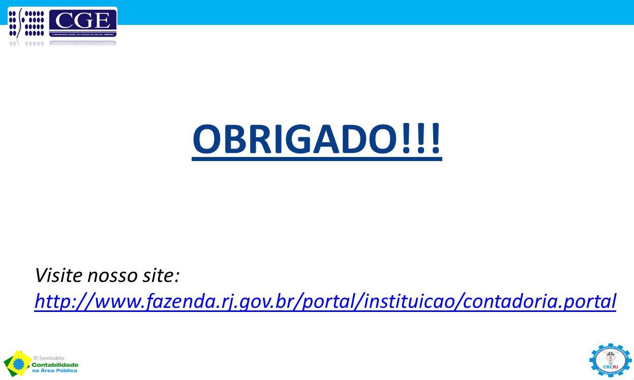 OBRIGADO!!! Visite nosso site: http://www.fazenda.rj.gov.br/portal/instituicao/contadoria.portal