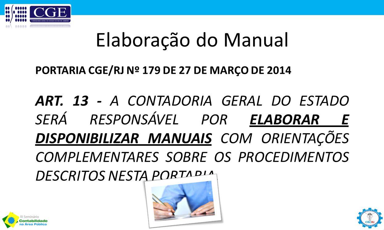 Elaboração do Manual PORTARIA CGE/RJ Nº 179 DE 27 DE MARÇO DE 2014.