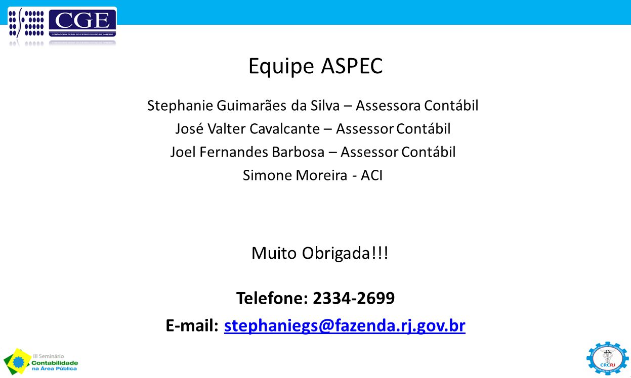 E-mail: stephaniegs@fazenda.rj.gov.br