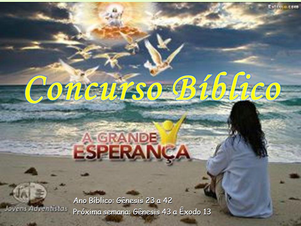 Concurso Bíblico Ano Bíblico: Gênesis 23 a 42