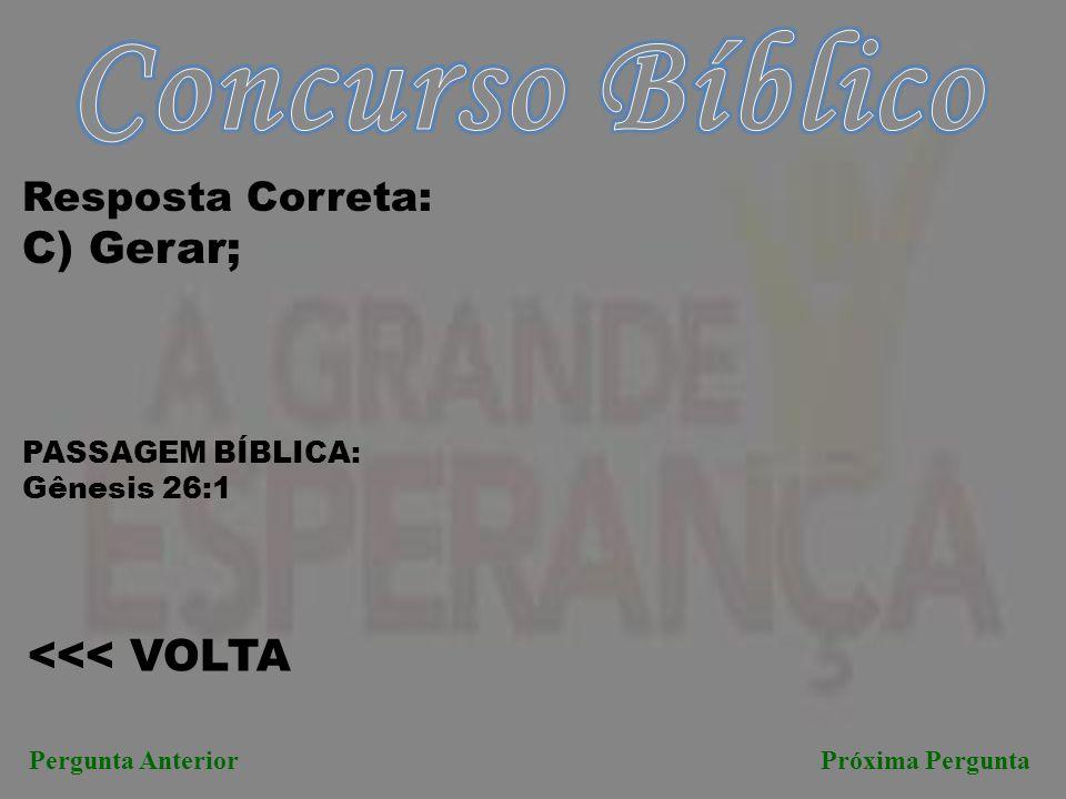 Concurso Bíblico C) Gerar; <<< VOLTA Resposta Correta:
