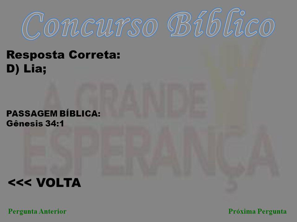 Concurso Bíblico <<< VOLTA Resposta Correta: D) Lia;