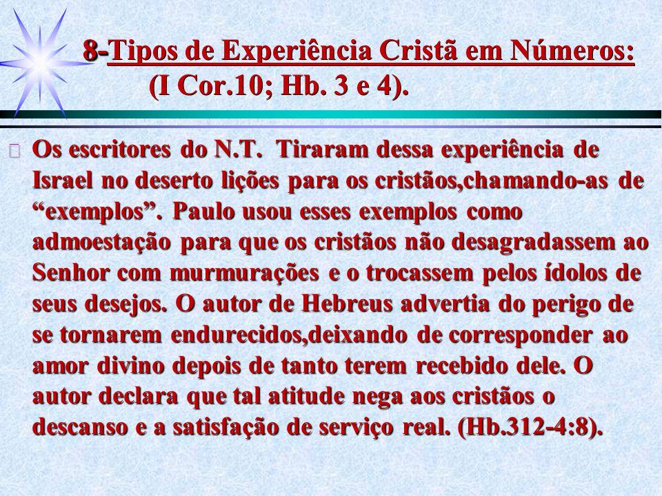 8-Tipos de Experiência Cristã em Números: (I Cor.10; Hb. 3 e 4).