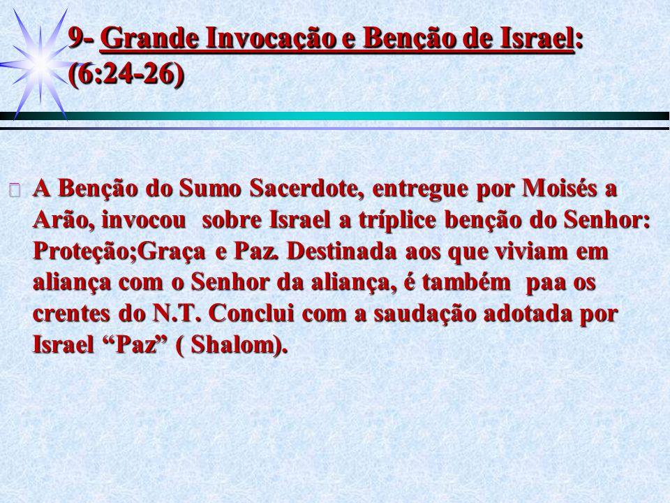 9- Grande Invocação e Benção de Israel: (6:24-26)