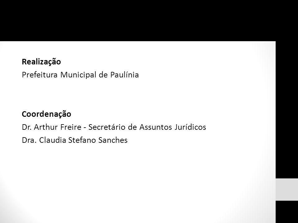 Realização Prefeitura Municipal de Paulínia. Coordenação. Dr. Arthur Freire - Secretário de Assuntos Jurídicos.