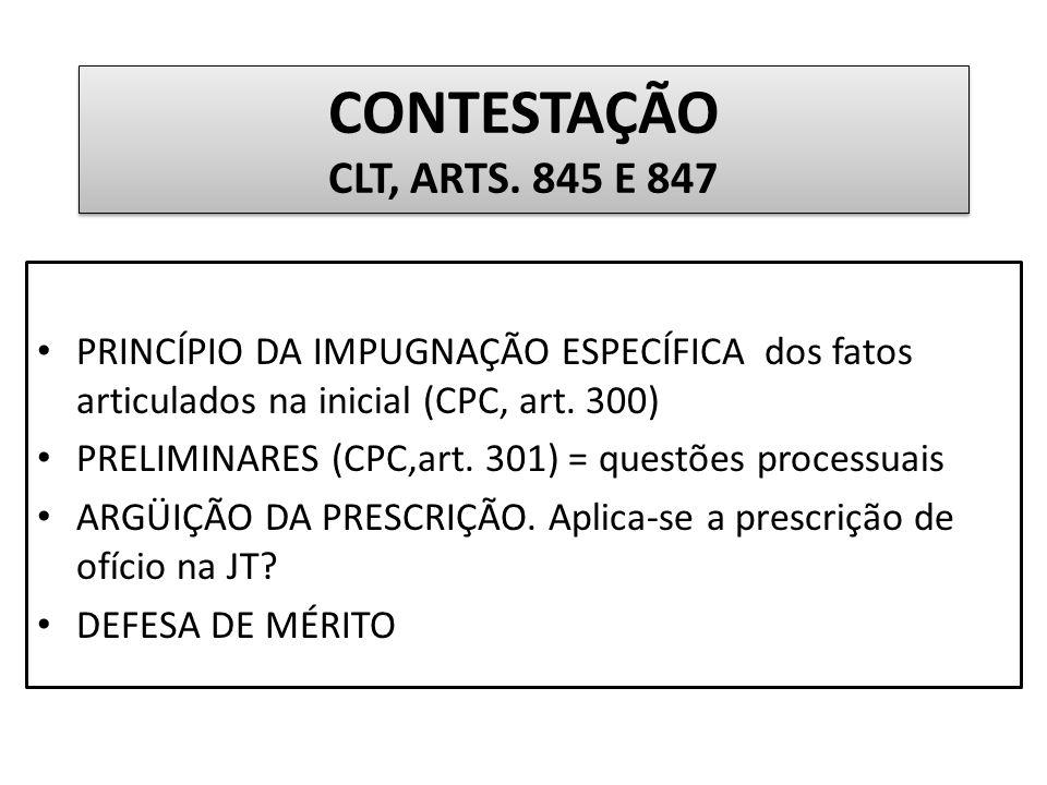 CONTESTAÇÃO CLT, ARTS. 845 E 847 PRINCÍPIO DA IMPUGNAÇÃO ESPECÍFICA dos fatos articulados na inicial (CPC, art. 300)