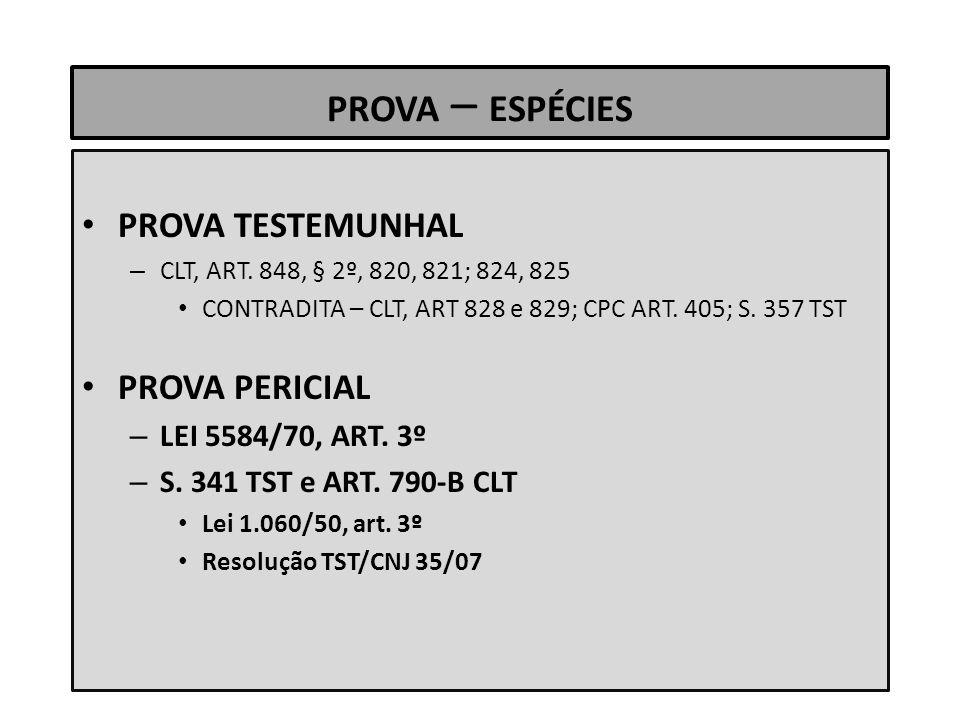 PROVA – ESPÉCIES PROVA TESTEMUNHAL PROVA PERICIAL LEI 5584/70, ART. 3º