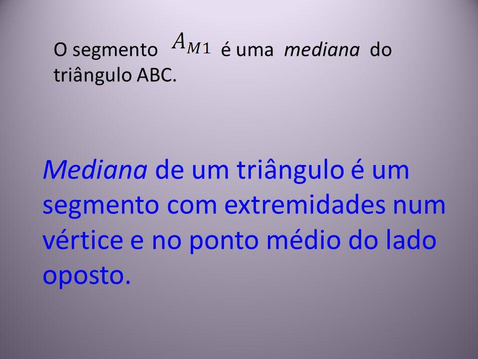 O segmento é uma mediana do triângulo ABC.