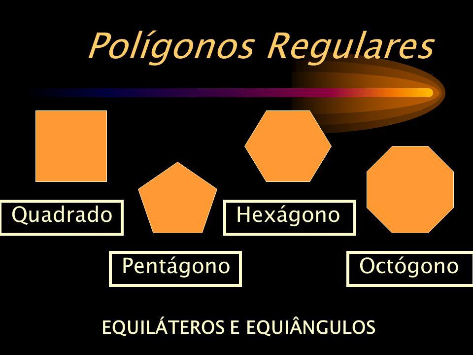 EQUILÁTEROS E EQUIÂNGULOS