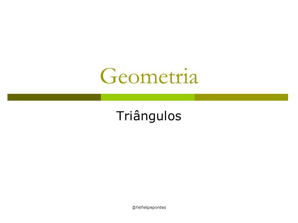 Geometria Triângulos @felfelipepontes