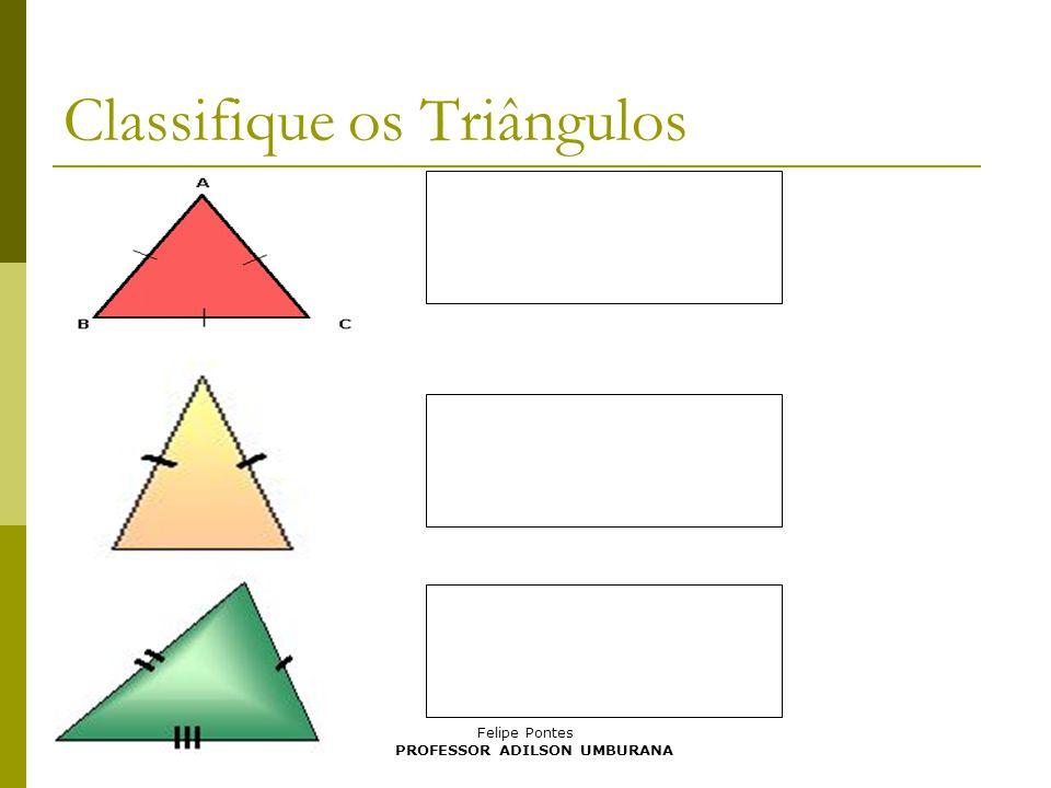 Classifique os Triângulos