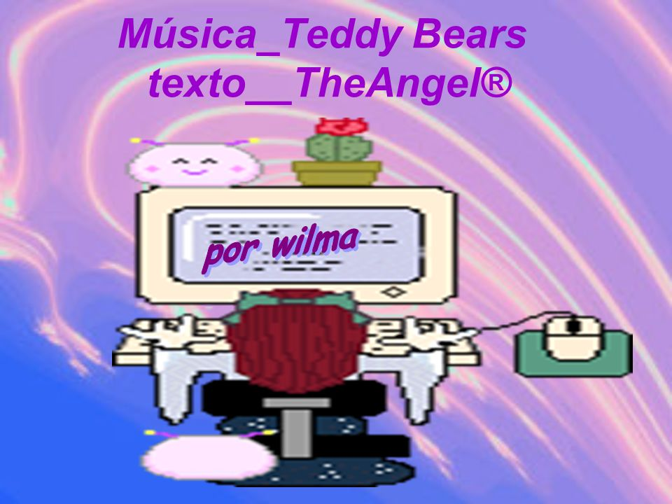 Música_Teddy Bears texto__TheAngel®